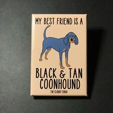Black and Tan Coonhound Best Friend Magnet Handmade Dog Gifts and Home Decor
