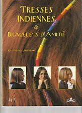Tresses indiennes et bracelets d'amitié Clotilde Chevreau