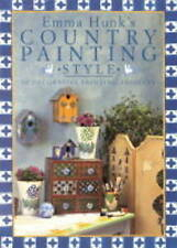 Emma Hunk's Country Painting Style: 20 Decorative Painting Projects,Emma Hunk,Ne