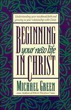 Beginning Your New Life in Christ Green, Michael Paperback