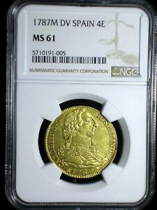 Kingdom of Spain 1787 M DV Gold 4 Escudos *NGC MS-61* Rare 3 Year Type Looks Gr8