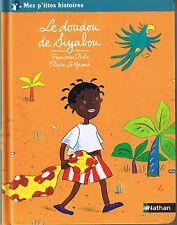 Le Doudou de Siyabou * NATHAN * Mes P'tites histoires 3 / 6 ans  BOBE / LE GRAND