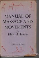 ALTERNATE HEALTH , MANUAL OF MASSAGE AND MOVEMENTS by EDITH M PROSSER