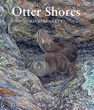 Otter Shores by David Bennett (Hardback, 2011)