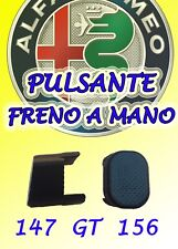 PULSANTE FRENO A MANO ALFA 147  GT 156 tasto romeo
