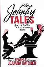 My Johnny Tales: Through The Eyes Of A Hairdresser (Through The Ryes Of A Hairdr