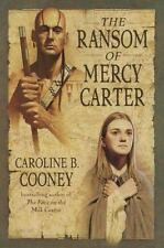 The Ransom of Mercy Carter by Caroline B. Cooney (2001, Hardcover)