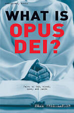 What is Opus Dei?: Tales of God, Blood, Money, and Faith by Noam Freidlander...