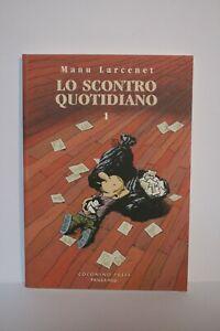 Lo Scontro Quotidiano #1 Coconino Press 2012 Manu Larcenet 1° edizione nuovo