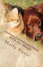 Animal Communication with All Species : A Comprehensive Guide to Learning by...