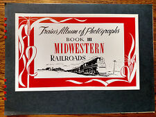1943 TRAINS PHOTO ALBUM MIDWESTERN RAILROADS TRAIN BOOK #3