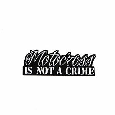"""""""Motocross is Not a Crime"""" Iron on, Sew on or Glue on Patch Applique - SALE!!!"""
