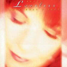 Only What I Feel by Patty Loveless (Sony Music Distribution (USA))