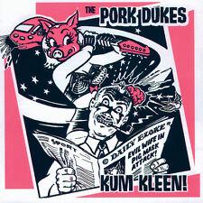 PORK DUKES 'KUM KLEEN!' 15 track Rare tracks comp Bend & Flush  *NEW CD*