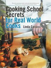 Cooking School Secrets for Real World Cooks: Second Edition by Linda Carucci (En