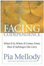 Facing Codependence: What It Is, Where It Comes from, How It Sabotages Our Live