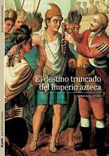 El destino truncado del Imperio azteca (Biblioteca ilustrada) (Spanish Edition)