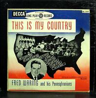 """Fred Waring & His Pennsylvanians - This Is My Country 10"""" VG DL 5141 Decca 1949"""