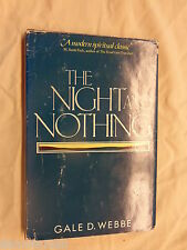 The Night and Nothing A Modern Spiritual Classic by Gale D Webbe Signed Copy