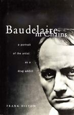 BAUDELAIRE IN CHAINS - NEW HARDCOVER BOOK