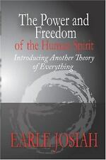 The Power and Freedom of the Human Spirit: Introducing Another Theory of Everyth