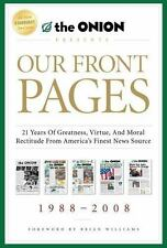 Our Front Pages : 21 Years of Greatness, Virtue, and Moral Rectitude from Americ