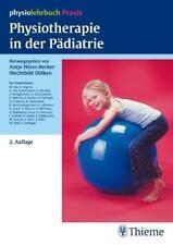 Physiotherapie in der Pädiatrie von Antje Hüter-Becker und Mechthild Dölken (20…