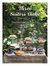 Three Sisters Bake,Nichola Reith, Gillian Reith, Linsey Reith,New Book mon000012