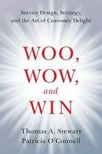 Woo, Wow, and Win by Thomas A. Stewart & Patricia O'Connell (ARC Paperback)