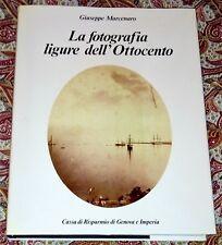 LA FOTOGRAFIA LIGURE DELL'OTTOCENTO (CASSA RISP. GENOVA E IMPERIA 1984)