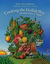 Cooking the Gullah Way, Morning, Noon, and Night (Paperback or Softback)