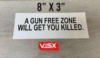Gun Free zone will get killed Bumper Sticker NRA Security Army Guns Rifle USA US