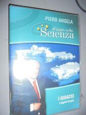 DVD N°16 VIAGGIO NELLA SCIENZA PIERO ANGELA I GHIACCI