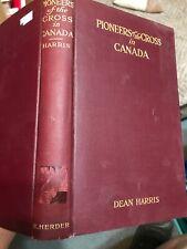 Harris, Dean PIONEERS OF THE CROSS IN CANADA Hardback 1912 ex-lib