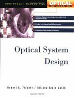 Optical System Design by Robert F Fischer