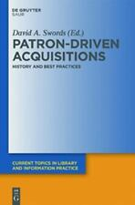 Patron-Driven Acquisitions: History and Best Practices (Current Topics in Librar
