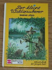 Der kleine Waldzauberer. Schneider-Buch. Schreibschrift für jüngste Leser. Jörg,