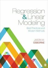 Regression and Linear Modeling : Best Practices and Modern Methods by Jason...