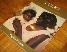 YULKI - Our Aboriginal Sister ~ Phyllis Mercer. sc  UNread. 2011   HERE in MELB!