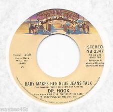 DR. HOOK * 45 * Baby Makes Her Blue Jeans Talk * 1982 #25 * UNPLAYED MINT * ORIG