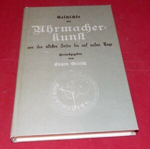 Geschichte der Uhrmacherkunst von den ältesten Zeiten bis auf unsere ... Reprint