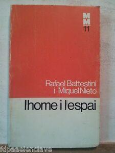 L'HOME I L'ESPAI  Battestini Nieto Barcelona 1975 Siglo XX Libro Usado Viejo