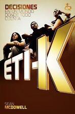 ETI-K: En un Mundo Donde Todo Cuenta (Spanish Edition)