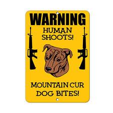 Mountain Cur Dog Human Shoots Fun Novelty Metal Sign
