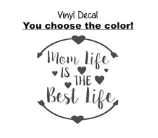 """Mom Life is the Best Life 3"""" Vinyl Decal yeti size wine glass, orca, cup sticker"""