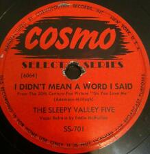 "THE SLEEPY VALLEY FIVE two timin girl - i didn't mean a word i said 10""  VG-"