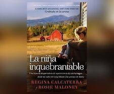 La Niña Inquebrantable (Girl Unbroken) : Una Historia Desgarradora de...