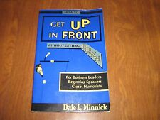 Autographed How to Get up in Front Without Getting Down by Dale L. Minnick 1991