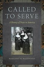 Called to Serve: A History of Nuns in America-ExLibrary