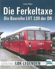 Weber: Die Ferkeltaxe - Die Baureihe LVT 2.09 der DR NEU Handbuch/Triebwagen/DDR